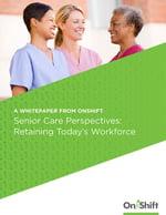Retaining today's senior care workforce
