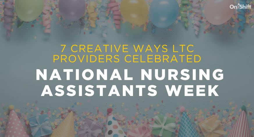 7-creative-ways-ltc-providers-celebrated-national-nursing-assistants-week (1)