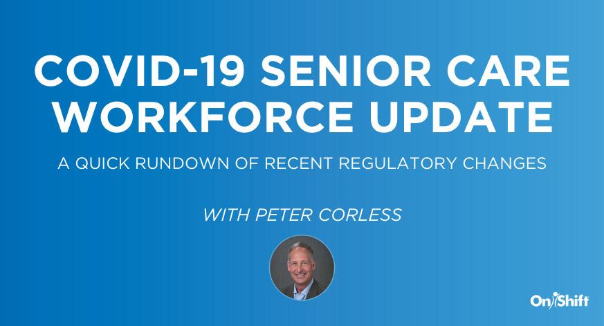 COVID-19 Senior Care Workforce Update