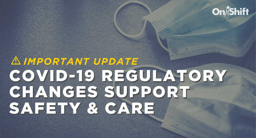 COVID-19 Workforce-Related Regulatory Changes Support Safety & Care